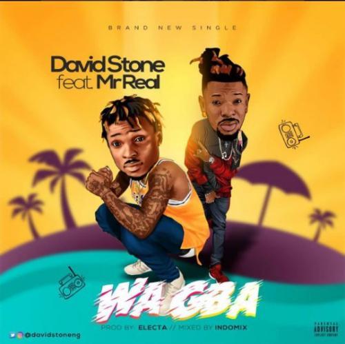 David Stone Ft. Mr Real – Wa Gba mp3 download