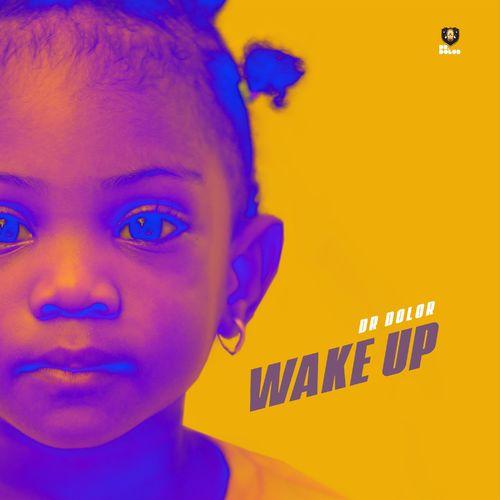 Dr Dolor – Wake Up mp3 download