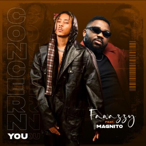 Fawazzy – Concern You Ft. Magnito mp3 download