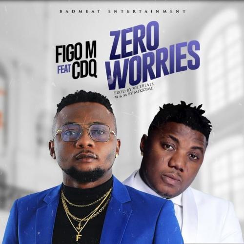 Figo M Ft. CDQ – Zero Worries mp3 download