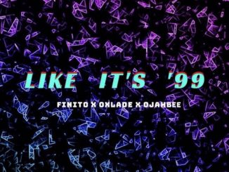 Finito - Like Its 99 Ft. Oxlade, OjahBee