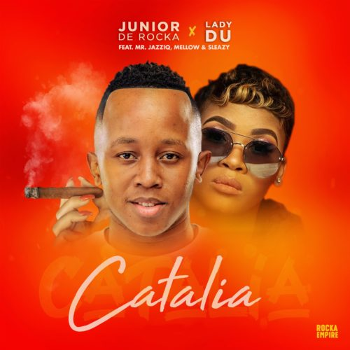 Junior De Rocka & Lady Du – Catalia Ft. Mr JazziQ, Mellow & Sleazy mp3 download