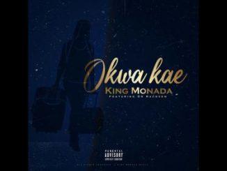 King Monada - Okwa Kae Ft. Dr Rackzen