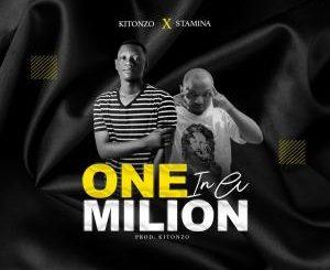 Kitonzo - One in A Million Ft. Stamina