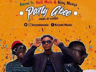 Krymi - Party Gbee Ft. Kofi Mole, King Maaga