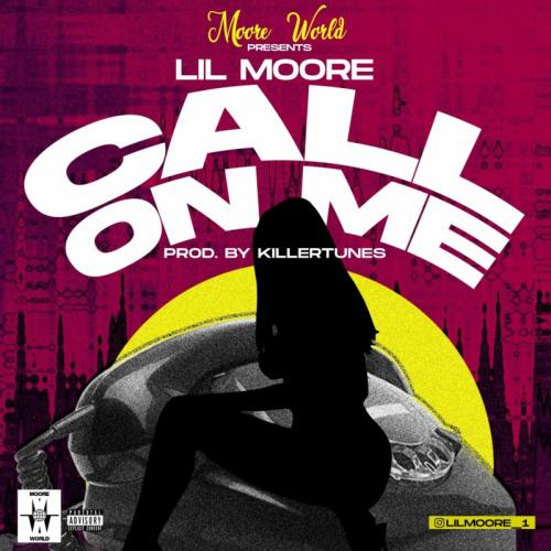 Lil Moore – Call On Me mp3 download