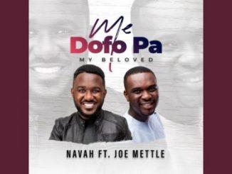 Navah - Me Dofo Pa Ft. Joe Mettle (My Beloved) audio
