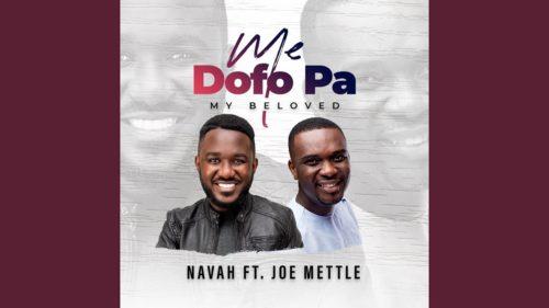 Navah Ft. Joe Mettle – Me Dofo Pa (My Beloved) mp3 download