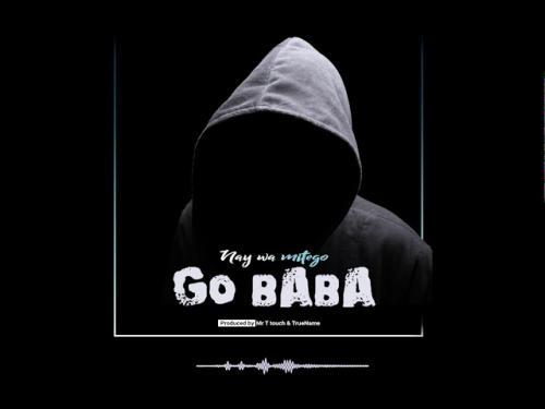 Nay Wamitego – Go Baba mp3 download