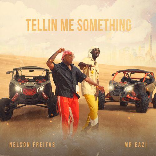 Nelson Freitas – Tellin Me Something Ft. Mr Eazi mp3 download