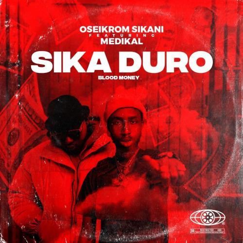 Oseikrom Sikani – Sika Duro (Remix) Ft. Medikal mp3 download