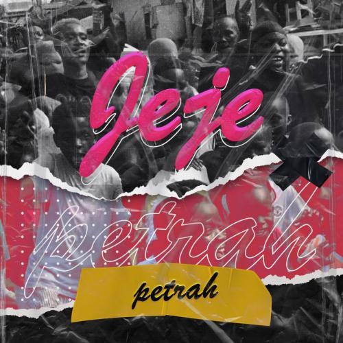 Petrah – Jeje mp3 download