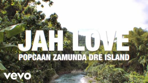 Popcaan Ft. Zamunda, Dre Island – Jah Love mp3 download