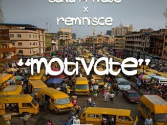 Saka Private Ft. Reminisce - Motivate