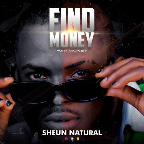 Sheun Natural – Find Money mp3 download