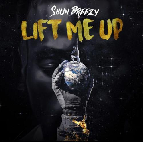 Shun Breezy – Lift Me Up mp3 download