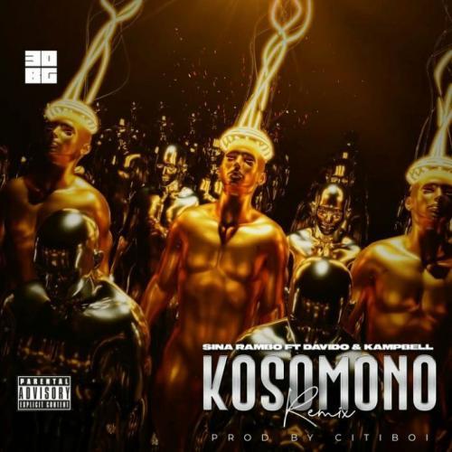 Sina Rambo – Kosomono (Remix) Ft. Davido, Kampbell mp3 download