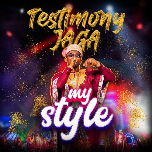 Testimony Jaga – My Style mp3 download
