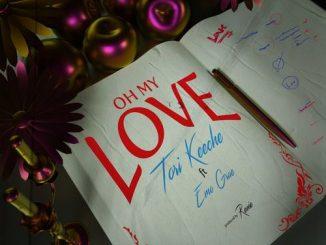 [Music + Video] Tori Keeche - Oh My Love Ft. EMO Grae