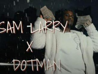 VIDEO: Sam Larry x Dotman - Kini Mo Se