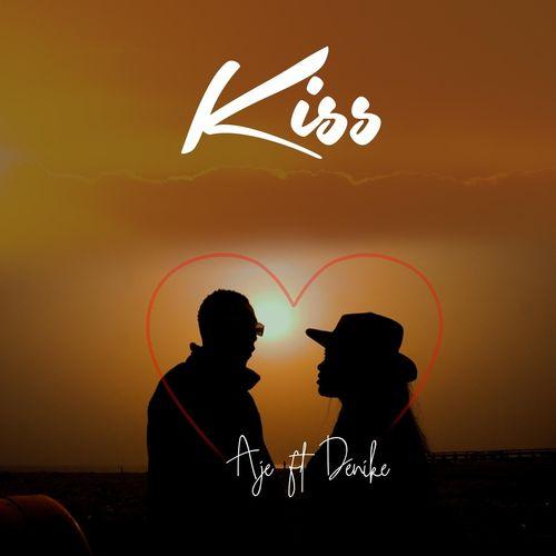 Aje – Kiss Ft. Denike mp3 download
