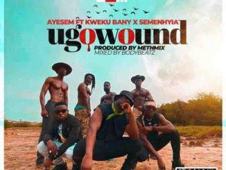 Ayesem - You Go Wound Ft. Kweku Bany, Semenhyia