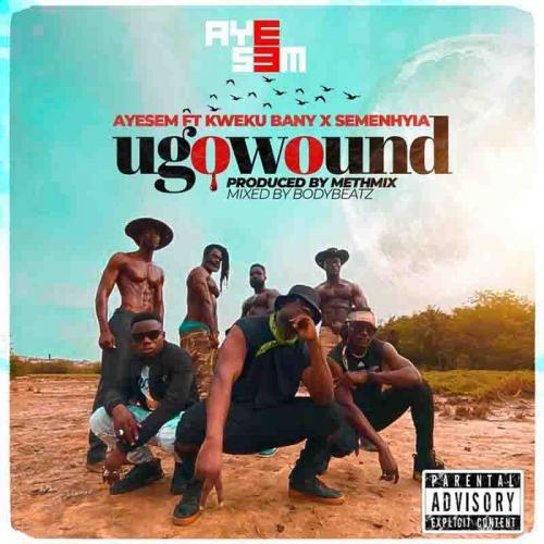 Ayesem – You Go Wound Ft. Kweku Bany, Semenhyia mp3 download
