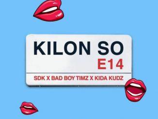 Bad Boy Timz - Kilon So Ft. Kida Kudz, SDK Mp3 Audio