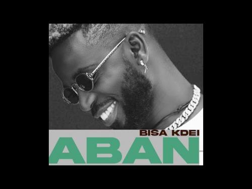 Bisa Kdei – Aban Ft. Yaa Yaa mp3 download
