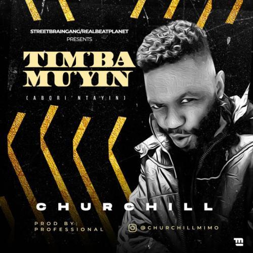 Churchill – Timba Mu'yin mp3 download