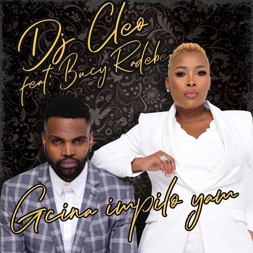 DJ Cleo – Gcina Impilo Yami Ft. Bucy Radebe mp3 download