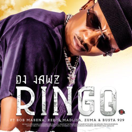 DJ Jawz – Ringo Ft. Bob Mabena, Reece Madlisa, Zuma, Busta 929 mp3 download