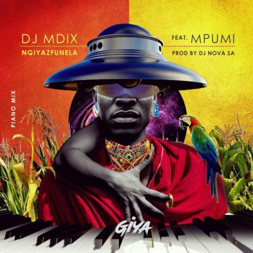 DJ Mdix Ft. Mpumi – Ngiyazfunela (Piano Mix) mp3 download