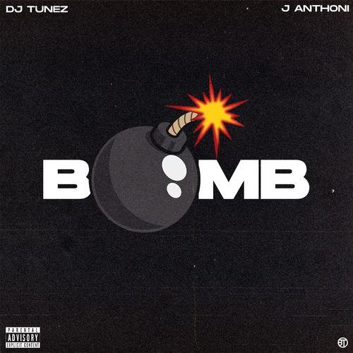 DJ Tunez – Bomb Ft. J. Anthoni mp3 download