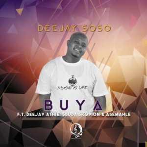 Deejay Soso – Buya Ft. Deejay Athie, Asemahle, Sbuda Skopion mp3 download