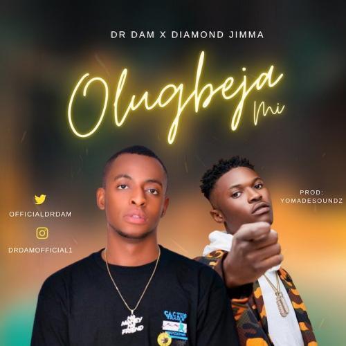 Dr Dam Ft. Diamond Jimma – Olugbeja Mi mp3 download
