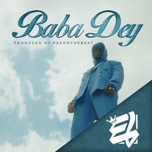 E.L – Baba Dey mp3 download