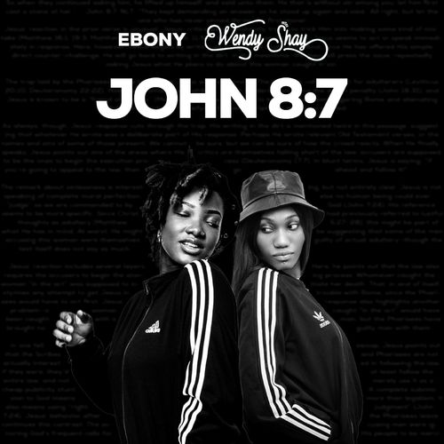 Ebony x Wendy Shay – John 8:7 mp3 download