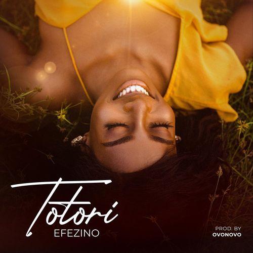 Efezino – Totori mp3 download