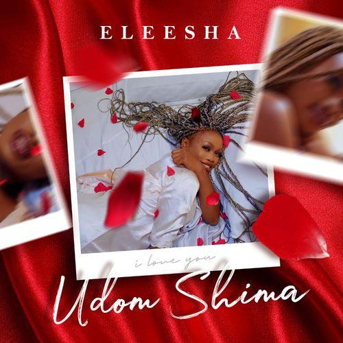 Eleesha – Udom Shima mp3 download