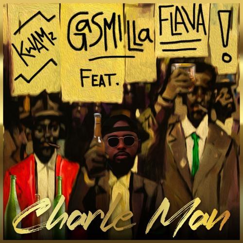 Gasmilla – Charle Man Ft. Kwamz, Flava mp3 download