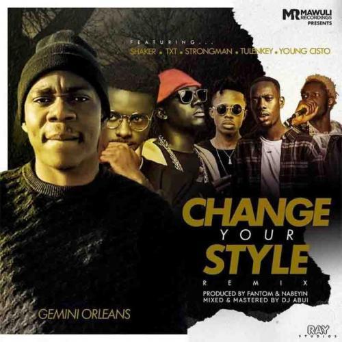 Gemini Orleans – Change Your Style (Remix) Ft. Tulenkey, Strongman, Shaker mp3 download