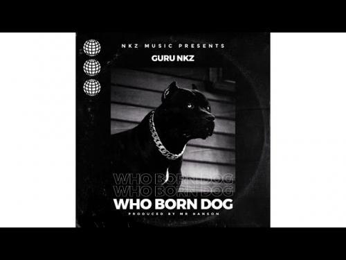 Guru NKZ – Who Born Dog mp3 download