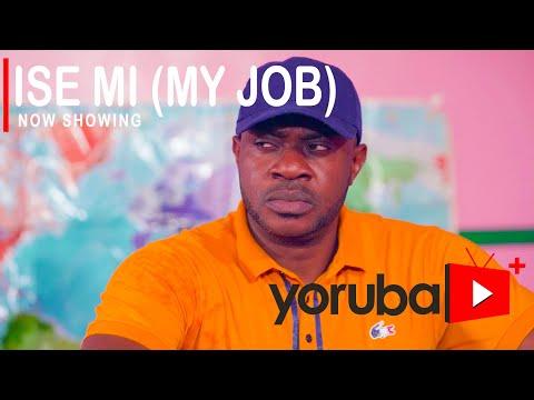 Movie  Ise Mi (My Job) Latest Yoruba Movie 2021 Drama mp4 & 3gp download