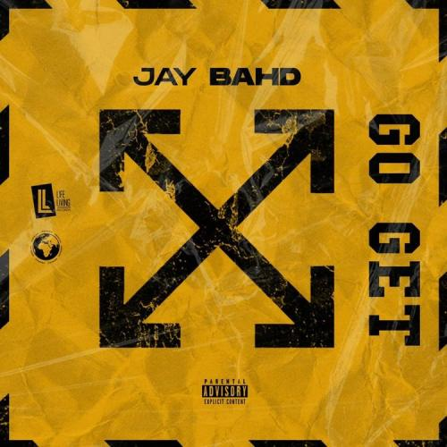 Jay Bahd – Go Get mp3 download
