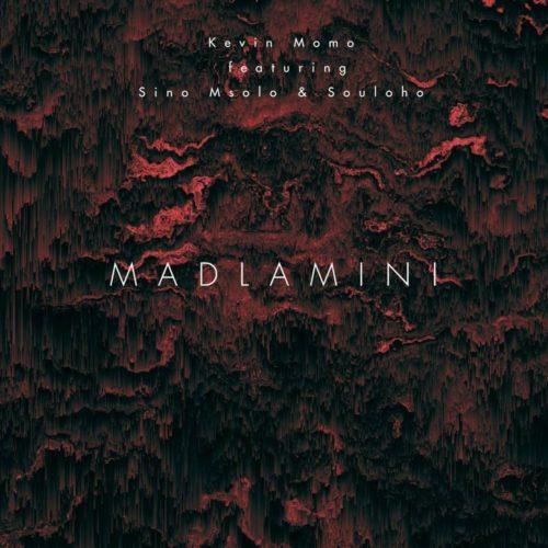 Kelvin Momo – Madlamini Ft. Sino Msolo, Souloho mp3 download