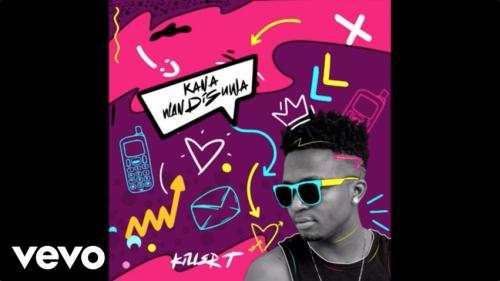 Killer T – Kana Wandisuwa mp3 download
