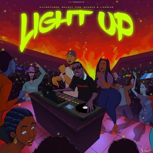 Killertunes – Light Up Ft. Walshy Fire, Sha Sha, Like Mike mp3 download