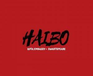 Kota Embassy - Haibo Ft. Swartspeare