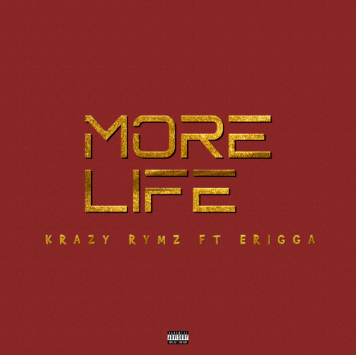 Krazy Rymz – More Life Ft. Erigga mp3 download